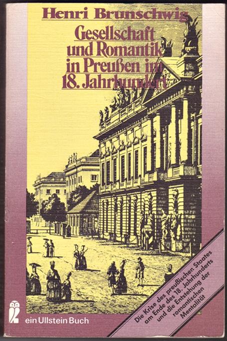 Gesellschaft und Romantik in Preußen im 18. Jahrhundert - Henri Brunschwig