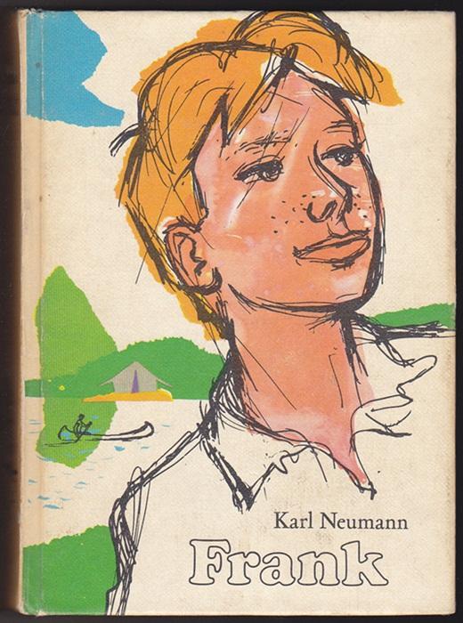 Frank - Karl Neumann, (3 Bände in einem Buch. Frank - Frank und Irene - Frank bleibt Kapitän.)