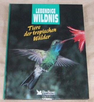 Tiere der tropischen Wälder - Lebendige Wildnis