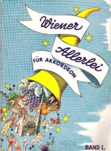Wiener Allerlei für Akkordeon, Band I