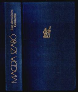 Eine altmodische Geschichte - Magda Szabo