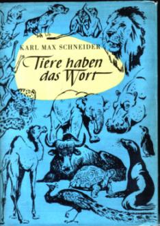 Tiere haben das Wort - Geschichten aus dem Leipziger Zoo von Karl Max Schneider