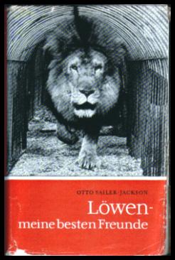 Löwen meine besten Freunde - Otto Sailer-Jackson