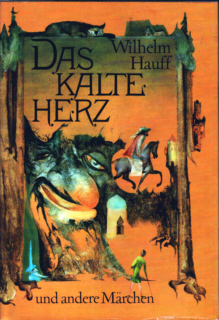 Das kalte Herz und andere Märchen - Wilhelm Hauff