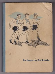 Die Jungen von Zelt dreizehn - Benno Pludra, 1954