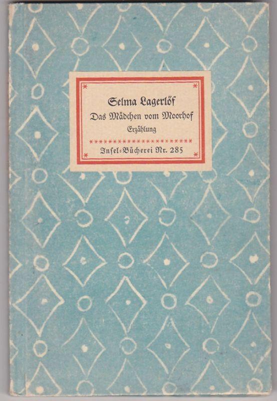 Das Mädchen vom Moorhof - Selma Lagerlöf