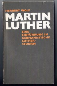 Martin Luther. Eine Einführung in germanistische Lutherstudien