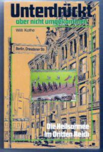 Unterdrückt-aber nicht umgekommen - Willi Kothe