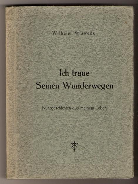 Ich traue Seinen Wunderwegen - Wilhelm Wiswedel, 1948