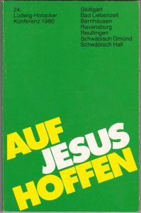 Auf Jesus hoffen, 24. Ludwig-Hofacker-Konferenz 1980