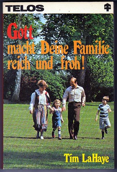 Gott macht deine Familie reich und froh - Tim LaHaye
