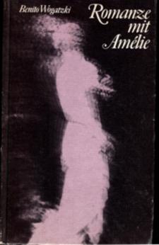 Romanze mit Amelie - Benito Wogatzki