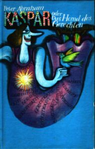 Kaspar oder das Hemd des Gerechten - Peter Abraham