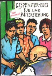 Gespenster Edes Tod und Auferstehung - Karl Mundstock