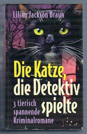Die Katze, die Detektiv spielte - Lilian Jackson Braun