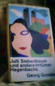Julli Siebenboom und andere Irrtümer Hagenbachs - Georg Gunske