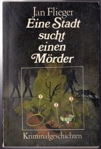 Eine Stadt sucht einen Mörder - Jan Flieger