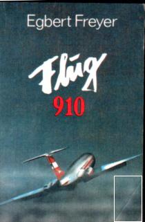 Flug 910 - Egbert Freyer
