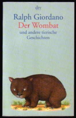 Der Wombat und andere tierische Geschichten - Ralph Giordano