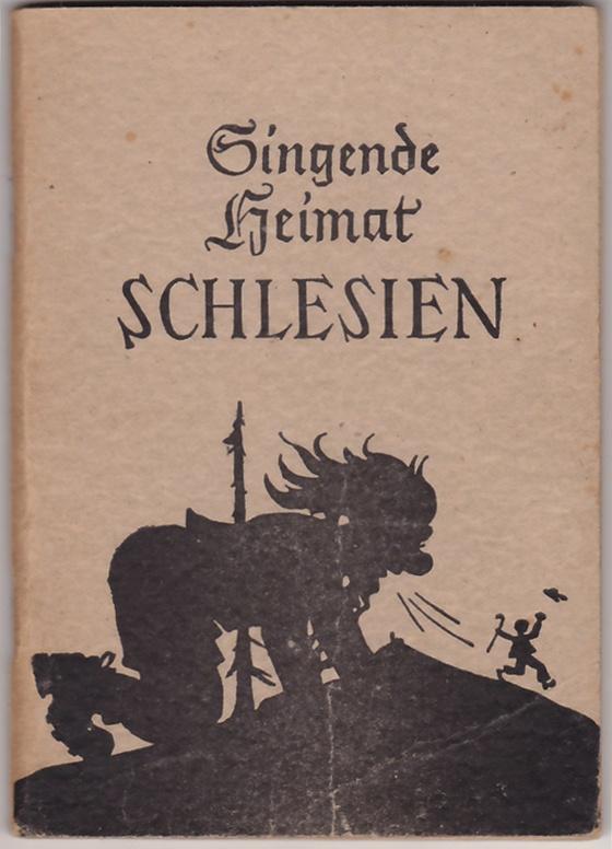 Singende Heimat Schlesien Sammlung Heimat-Liedern Mundart Gedichte