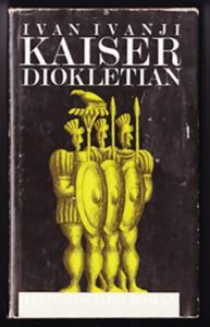 Kaiser Diokletian - Ivan Ivanji