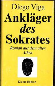 Ankläger des Sokrates. Roman aus d. alten Athen - Diego Viga