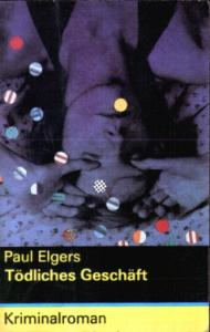 Tödliches Geschäft - Paul Elgers