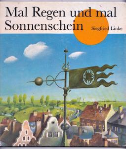Mal Regen und mal Sonnenschein - Siegfried Linke