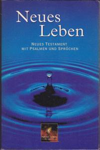 Neues Leben Bibel - Neues Testament mit Psalmen und Sprüchen