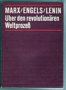 Marx/ Engels/ Lenin - Über den revolutionären Weltprozess