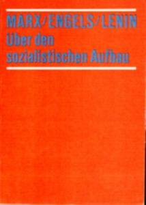Marx/ Engels/ Lenin - Über den sozialistischen Aufbau