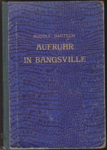 Aufruhr in Bangsville - Rudolf Bartsch