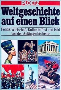 Ploetz Weltgeschichte auf einen Blick: Politik Wirtschaft Kultur