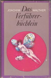 Das Verführerbüchlein - Joachim Walther