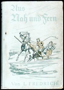Aus Nah und Fern - L. (Lilli) Fredrich