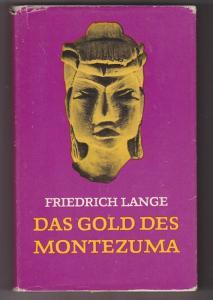 Das Gold des Montezuma Friedrich Lange