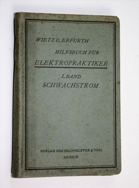 Hilfsbuch für Elektropraktiker. 1. Band - Schwachstrom