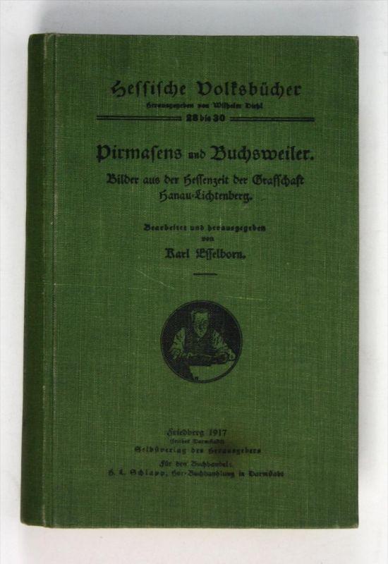 Hessische Wolfsbücher. Pirmasens und Buchsweiler. Bilder aus der Hessenzeit der Grafschaft Hanau-Lichtenberg.