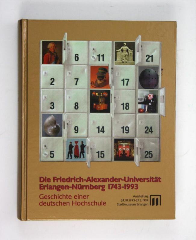 Die Friedrich-Alexander-Universität Erlangen-Nürnberg 1743-1993. Geschichte einer deutschen Hochschule - Ausstellung im
