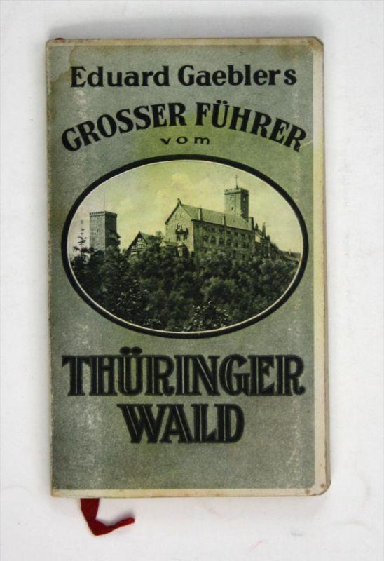 Grosser Führer vom Thüringer Wald. Text bearbeitet von Curt Ronniger.