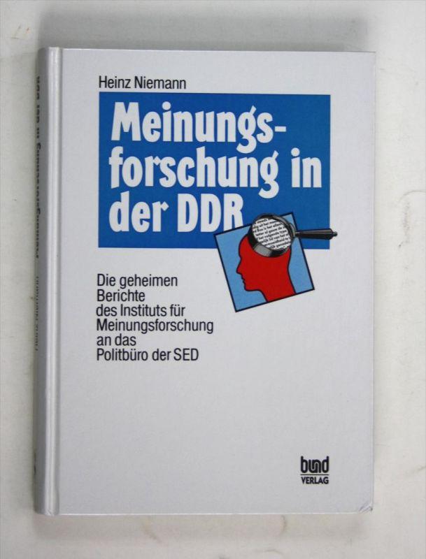 Meinungsforschung in der DDR. Die geheimen Berichte des Instituts für Meinungsforschung an das Politbüro der SED.