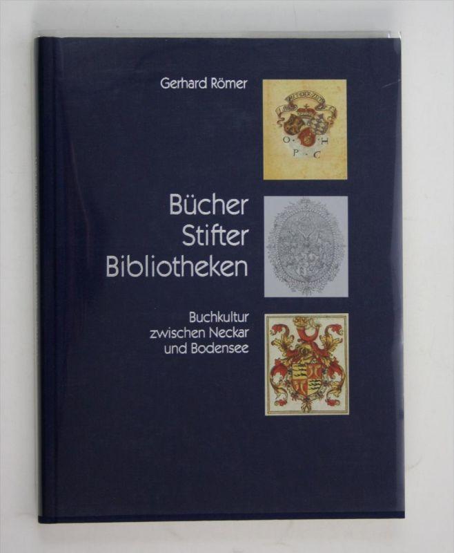 Bücher, Stifter, Bibliotheken. Buchkultur zwischen Neckar und Bodensee.