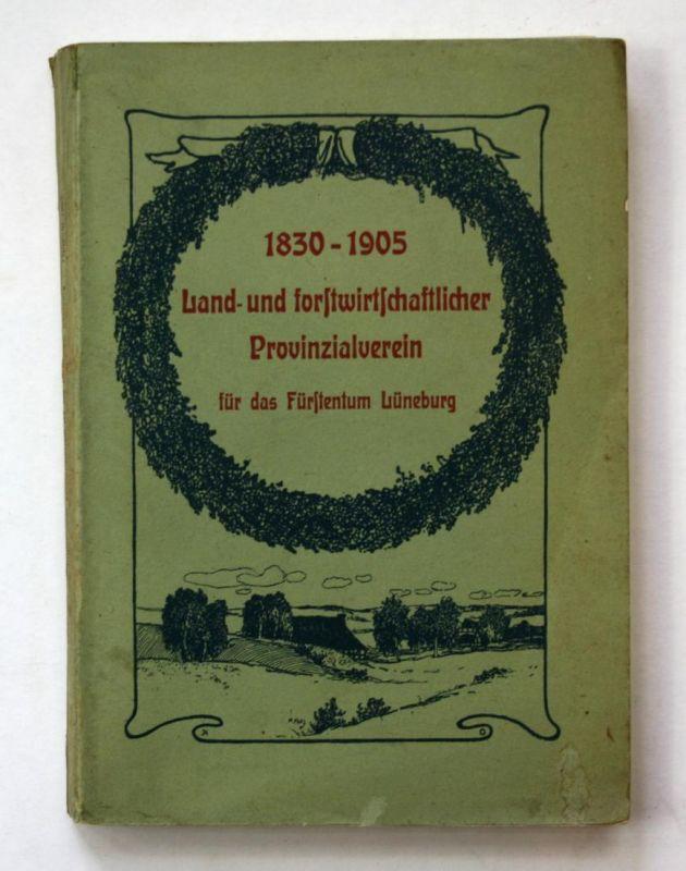 Land- und Forstwirtschaftlicher Provinzial-Verein für das Fürstentum Lüneburg. Festschrift zur Feier des 75jäh