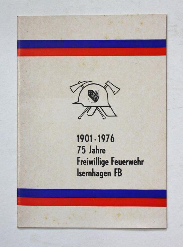 1901-1976. 75 Jahre Freiwillige Feuerwehr Isernhagen FB.