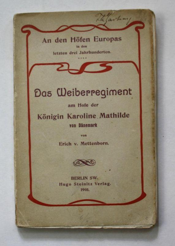 Das Weiberregiment am Hofe der Königin Karoline Mathilde von Dänemark.