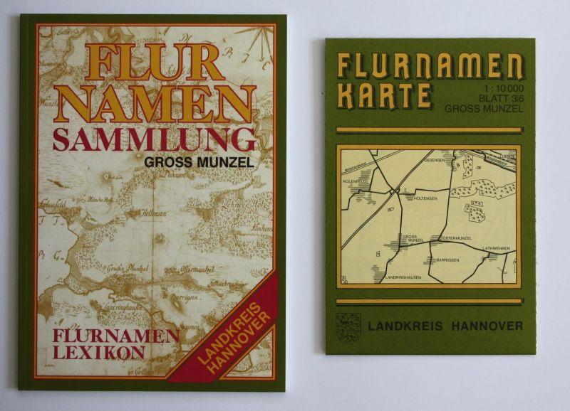 Flurnamenlexikon zur Flurnamenkarte Gross Munzel. Flurnamensammlung des Landkreises Hannover.