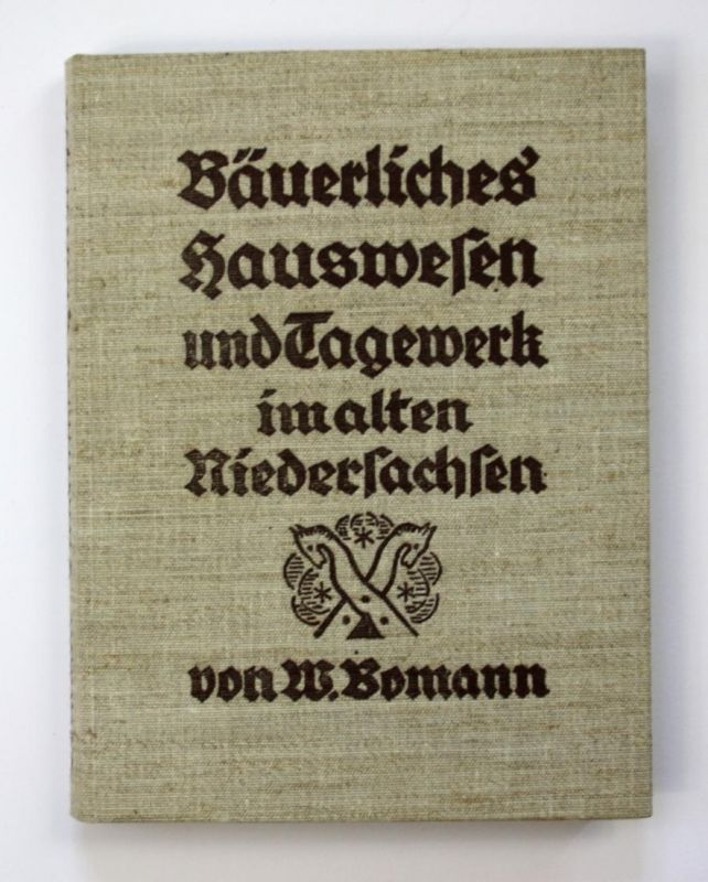 Bäuerliches Hauswesen und Tagewerk im alten Niedersachsen
