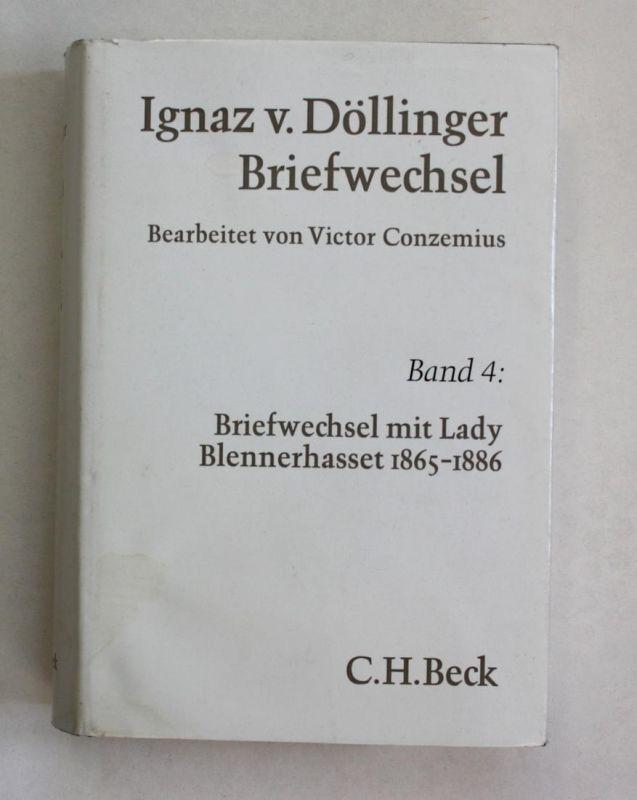 Ignaz v. Döllinger Briefwechsel. Band 4: Briefwechsel mit Lady Blennerhasset 1865-1886.