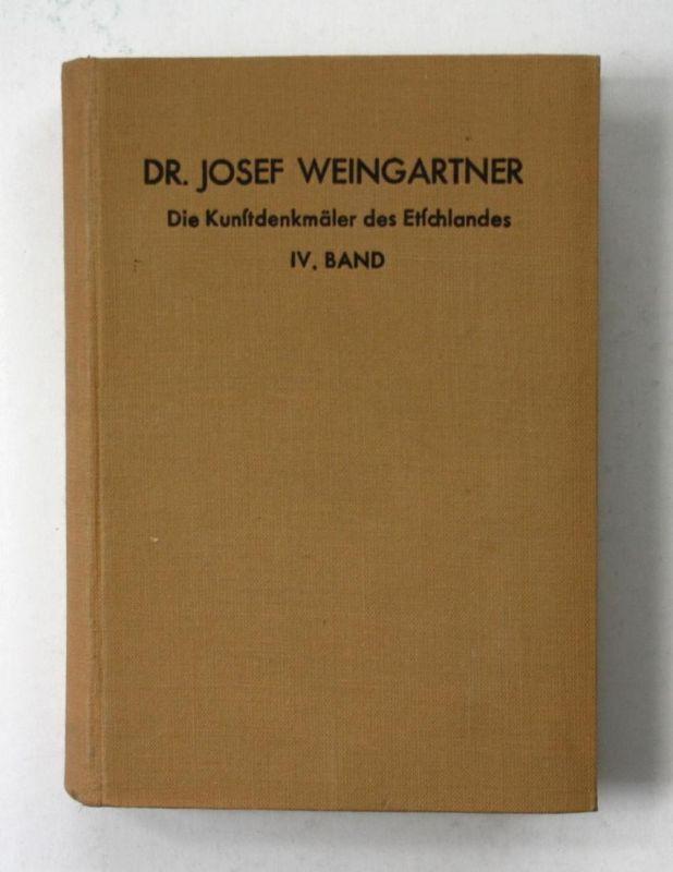 Die Kunstdenkmäler des Etschlandes. IV. Band. I. Teil: Das Burggrafenamt. II. Teil: Vintschgau.