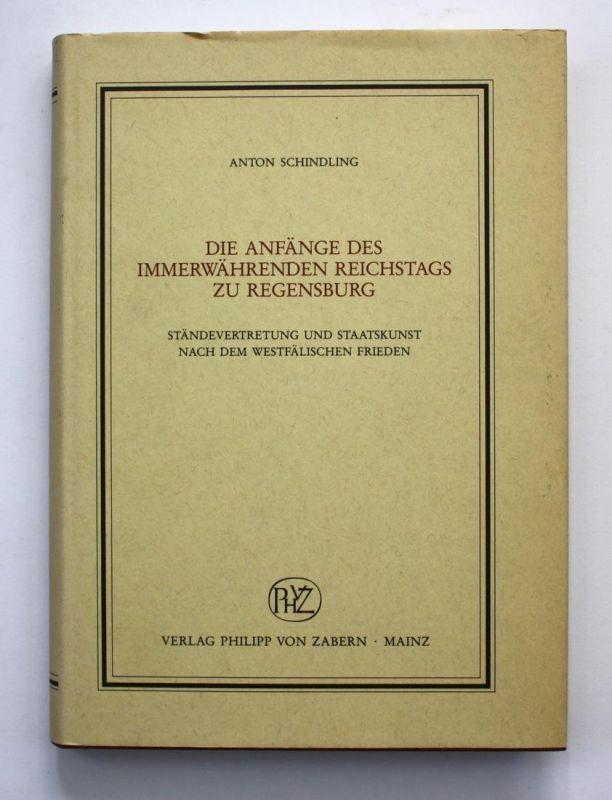 Die Anfänge des immerwährenden Reichstags zu Regensburg. Ständevertretung und Staatskunst nach dem Westfälisch